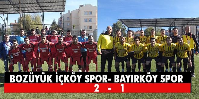 Bozüyük İçköy spor – Bayırköy spor 2-1