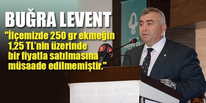 """BUĞRA LEVENT """"İlçemizde 250 gr ekmeğin 1,25 TL'nin üzerinde bir fiyatla satılmasına müsaade edilmemiştir."""""""