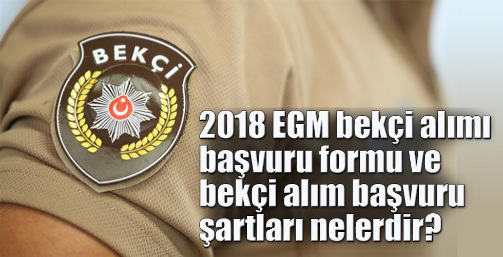 2018 EGM bekçi alımı başvuru formu ve bekçi alım başvuru şartları nelerdir?