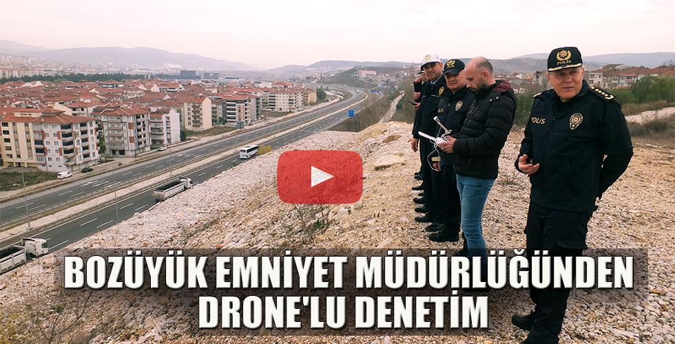 BOZÜYÜK EMNİYET MÜDÜRLÜĞÜNDEN DRONE'LU DENETİM