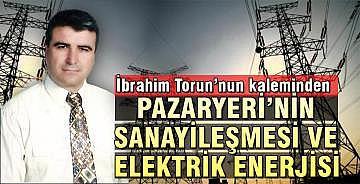 PAZARYERİ'NİN SANAYİLEŞMESİ VE ELEKTRİK ENERJİSİ