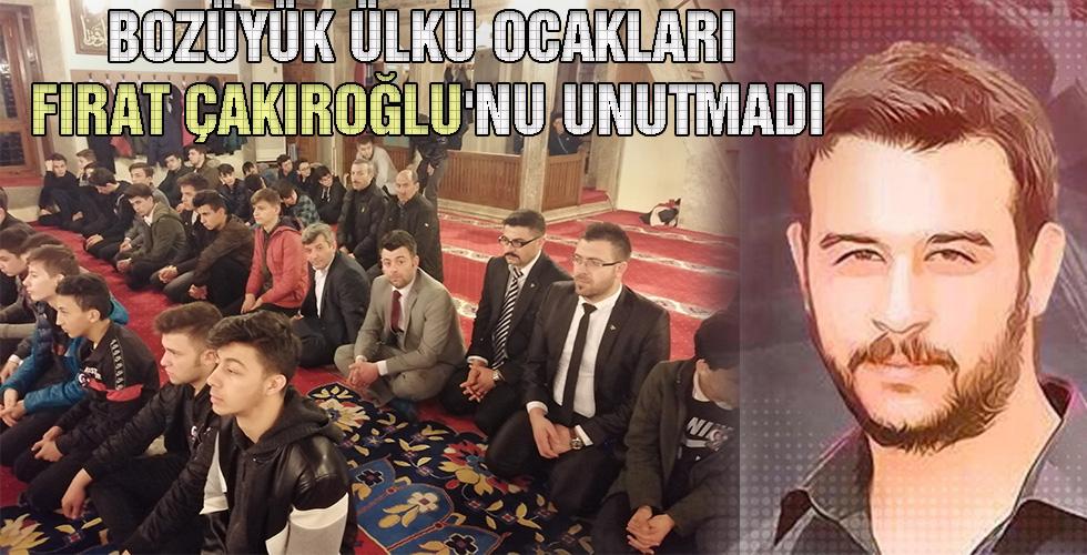 Bozüyük Ülkü Ocakları Fırat Çakıroğlu'nu unutmadı