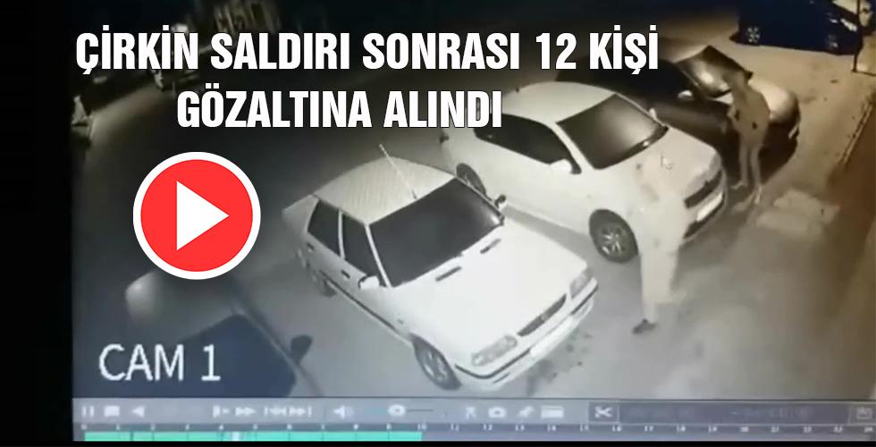 Çirkin Saldırı Sonrası 12 Kişi Gözaltına Alındı
