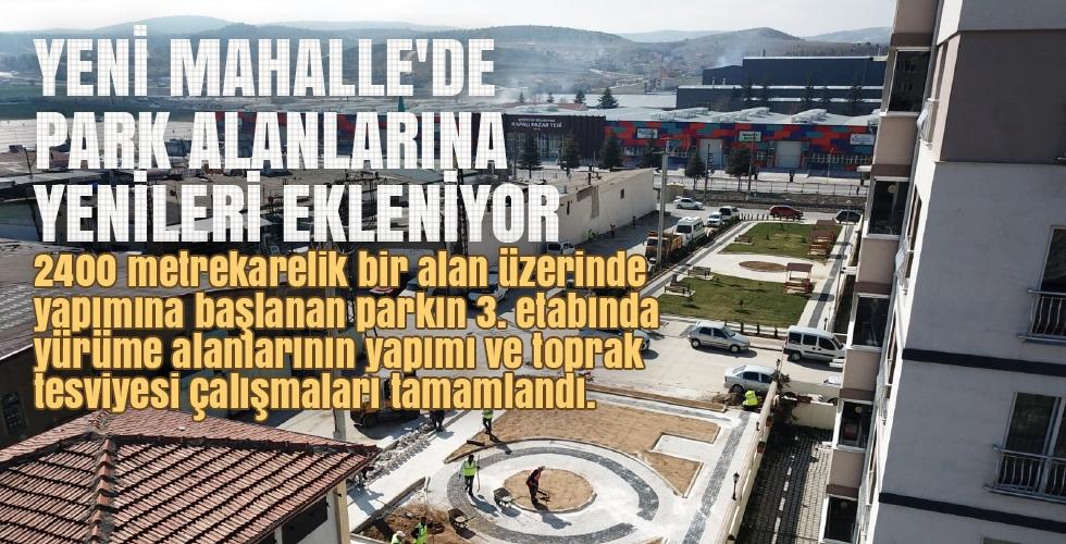 YENİ MAHALLE'DE PARK ALANLARINA YENİLERİ EKLENİYOR
