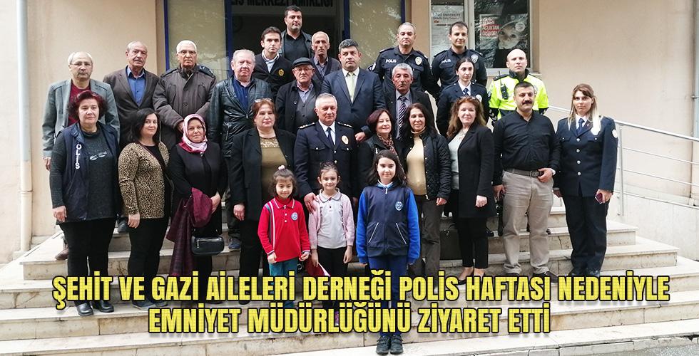 ŞEHİT VE GAZİ AİLELERİ DERNEĞİ POLİS HAFTASI NEDENİYLE EMNİYET MÜDÜRLÜĞÜNÜ ZİYARET ETTİ