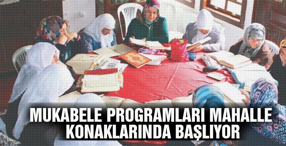 MUKABELE PROGRAMLARI MAHALLE KONAKLARINDA BAŞLIYOR