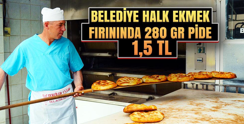 BELEDİYE HALK EKMEK FIRININDA 280 GR PİDE 1,5 TL