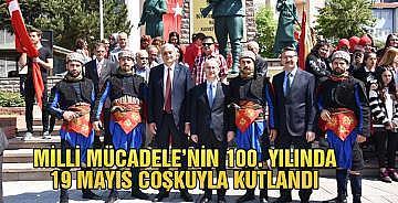 MİLLİ MÜCADELE'NİN 100. YILINDA 19 MAYIS COŞKUYLA KUTLANDI