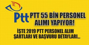 PTT 55 bin personel alımı yapıyor! İşte 2019 PTT personel alım şartları ve başvuru detayları…