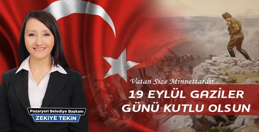Pazaryeri Belediye başkanı Zekiye Tekin'in 19 EYLÜL GAZİLER GÜNÜ MESAJI