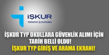 İŞKUR TYP okullara güvenlik alımı için tarih belli oldu! İŞKUR TYP giriş ve arama ekranı!