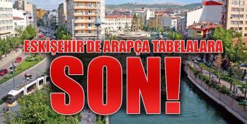 Eskişehir'de Arapça tabelalara son!