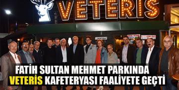 Fatih Sultan Mehmet parkında Veteris kafeteryası faaliyete geçti