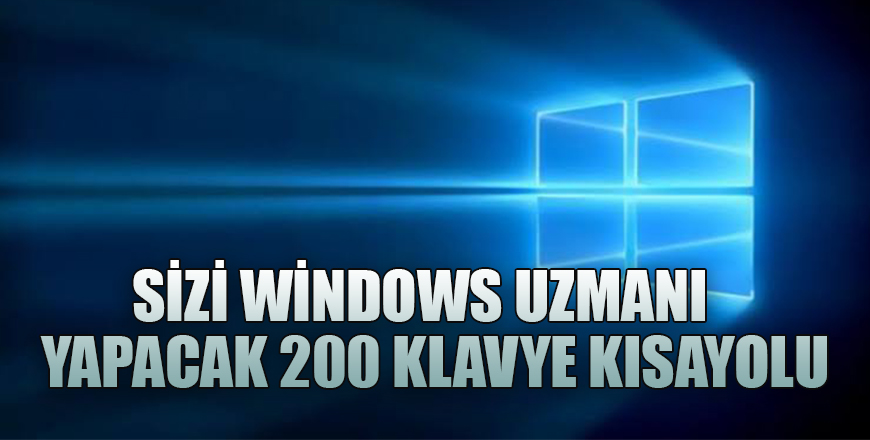 Sizi Windows Uzmanı Yapacak 200 Klavye Kısayolu