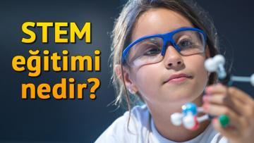 STEM eğitimi nedir? İşte sistemin detayları
