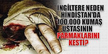 İngiliz'ler tarafından Kesilen 100 000 parmak ve Bulunmaz Hint kumaşı