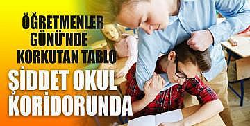 Öğretmenler Günü'nde korkutan tablo ! Şiddet okul koridorunda