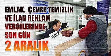 Emlak, çevre temizlik ve ilan reklam vergilerinde son gün 2 Aralık