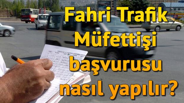 Fahri Trafik Müfettişi başvurusu nasıl yapılır? İşte aranan şartlar ve başvuru detayları