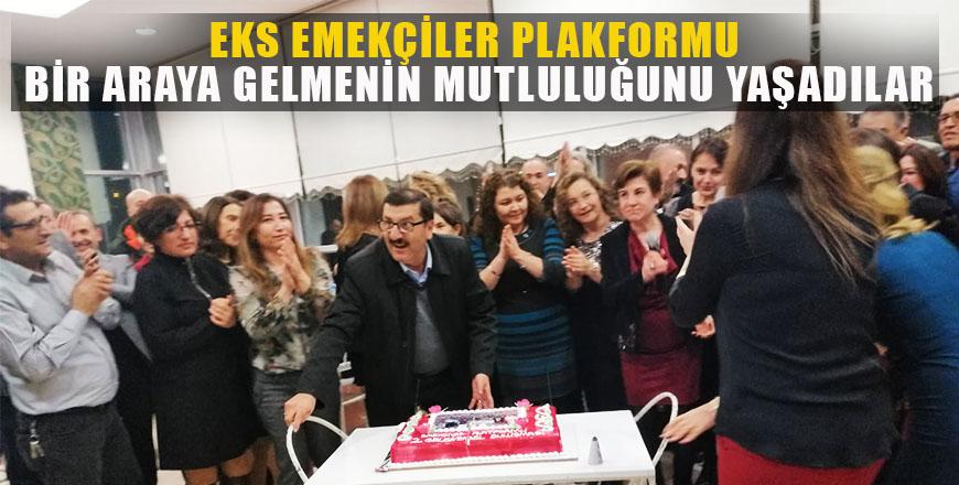 EKS Emekçiler Platformu bir araya gelmenin mutluluğunu yaşadılar