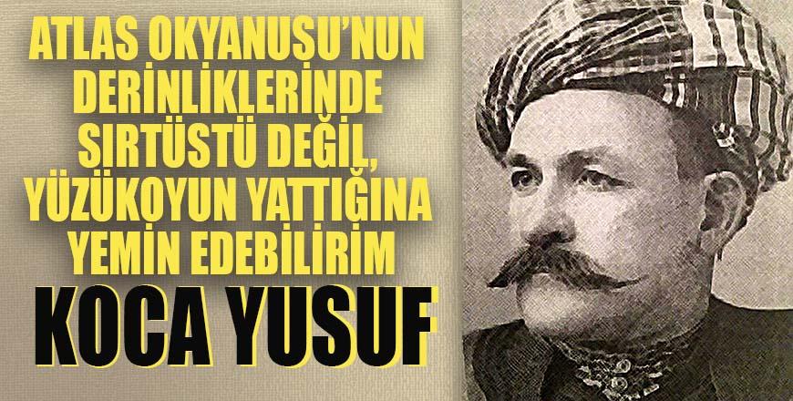 Dünyanın sırtını yere getirmediği Türk ! KOCA YUSUF
