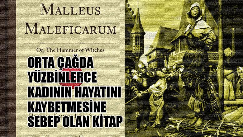 Orta Çağda Yüzbinlerce Kadının Hayatını Kaybetmesine Sebep Olan Kitap: Malleus Maleficarum