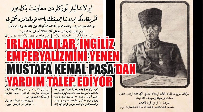 İrlandalılar, İngiliz Emperyalizmini Yenen Mustafa Kemal Paşa'dan Yardım Talep Ediyor