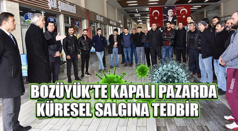 BOZÜYÜK'TE KAPALI PAZARDA KÜRESEL SALGINA TEDBİR