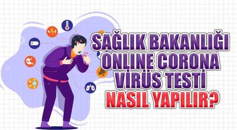Sağlık Bakanlığı online Corona Virüs testi nasıl yapılır ?