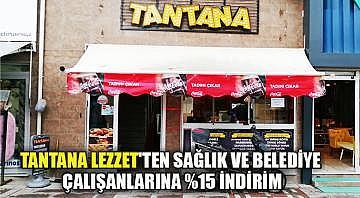 Tantana Lezzet'ten sağlık ve belediye personeline yüzde 15 indirim