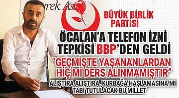 BBP'den Öcalan'a telefon izni tepkisi