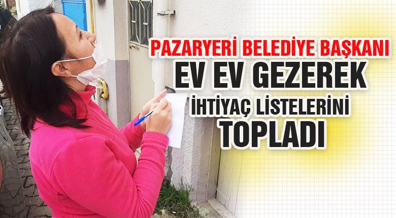 Pazaryeri belediye başkanı ev ev gezerek ihtiyaç listelerini topladı