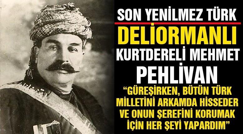 Son yanilmez Türk ! Deliormanlı Kurtdereli Mehmet Pehlivan