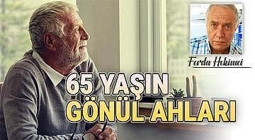 65 yaşın gönül ahları