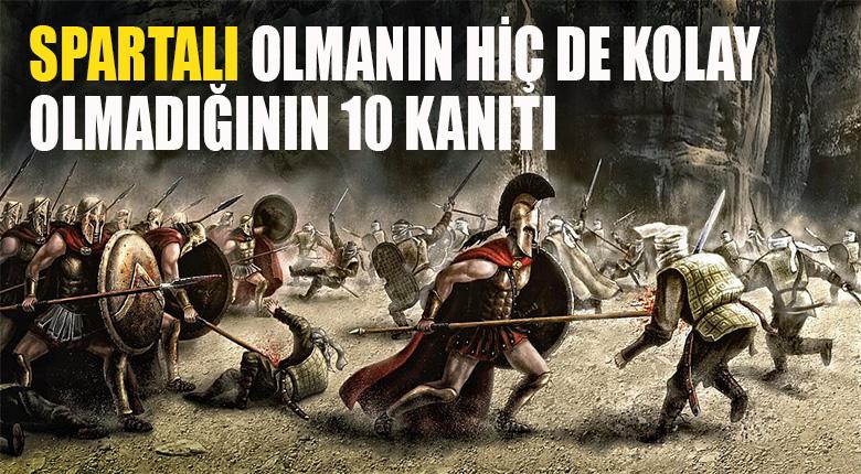 Spartalı Olmanın Hiç de Kolay Olmadığının 10 Kanıtı