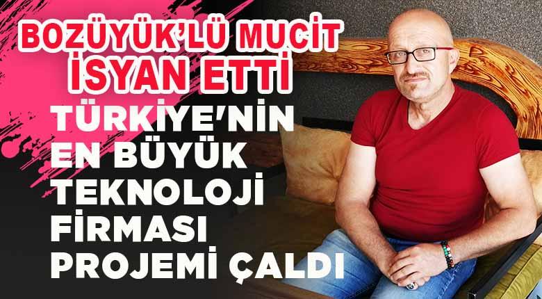 Türkiye'nin en büyük teknoloji firması projemi çaldı
