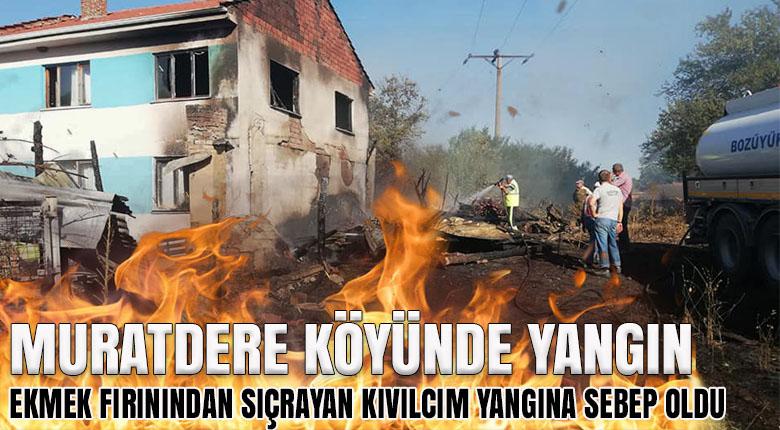 Ekmek fırınından sıçrayan kıvılcım Muratdere'de yangına sebep oldu