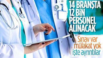 14 branşta, 12 bin sağlık personeli alımı