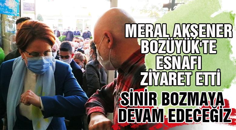 İYİ Parti Genel Başkanı Akşener Bozüyük'te esnafı ziyaret etti