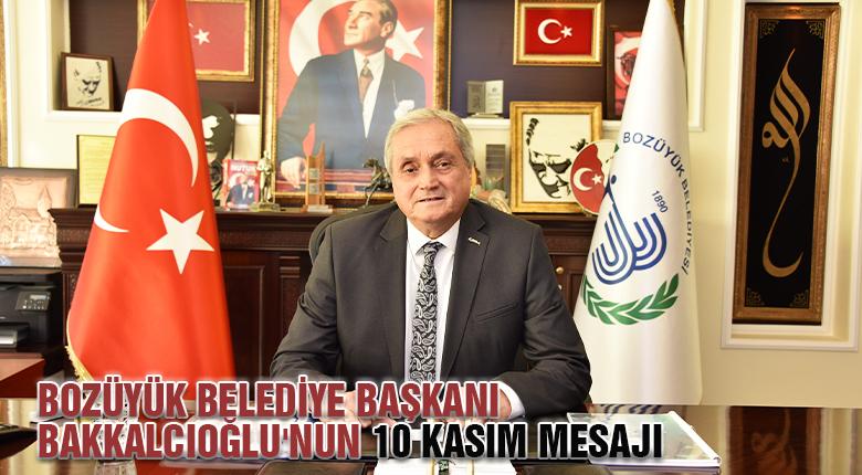 Bozüyük Belediye başkanı Bakkalcıoğlu'nun 10 Kasım mesajı