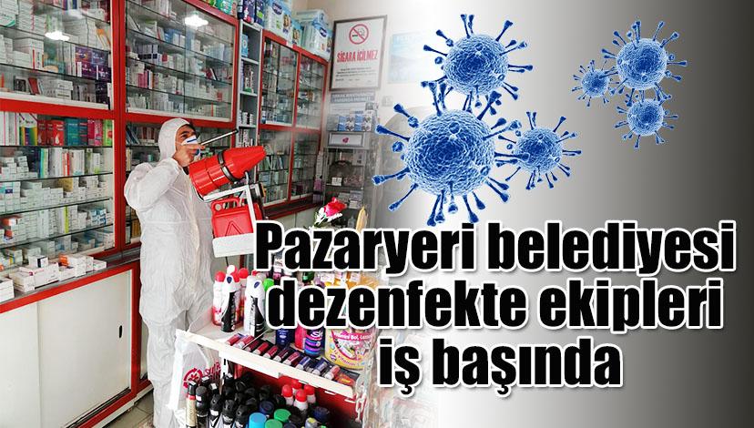 Pazaryeri belediyesi dezenfekte ekipleri iş başında