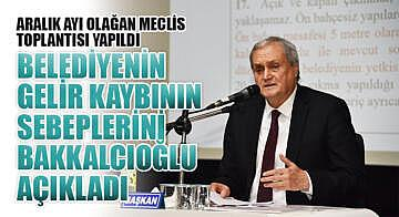 Belediyenin gelir kaybının sebeplerini Bakkalcıoğlu açıkladı