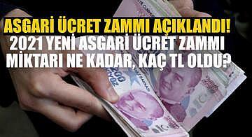 Asgari ücret zammı açıklandı! 2021 Yeni Asgari ücret zammı miktarı ne kadar, kaç TL oldu?