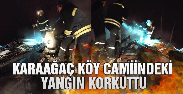 Karaağaç köy camiindeki yangın korkuttu