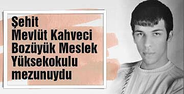 Şehit Mevlüt Kahveci Bozüyük Meslek Yüksekokulu mezunuydu