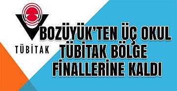 Bozüyük'ten üç okul TÜBİTAK bölge finallerine kaldı