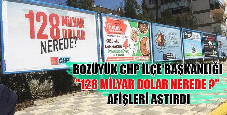 """Bozüyük CHP ilçe başkanlığı """"128 milyar dolar nerede ?"""" afişleri astırdı"""