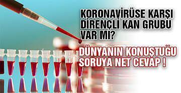 Koronavirüse karşı dirençli kan grubu var mı? Dünyanın konuştuğu soruya net cevap !