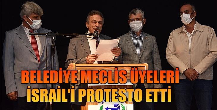Belediye meclis üyeleri İsrail'i protesto etti