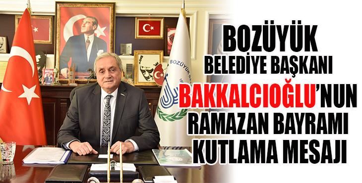 Bozüyük Belediye başkanı Bakkalcıoğlu'nun Ramazan bayramı mesajı